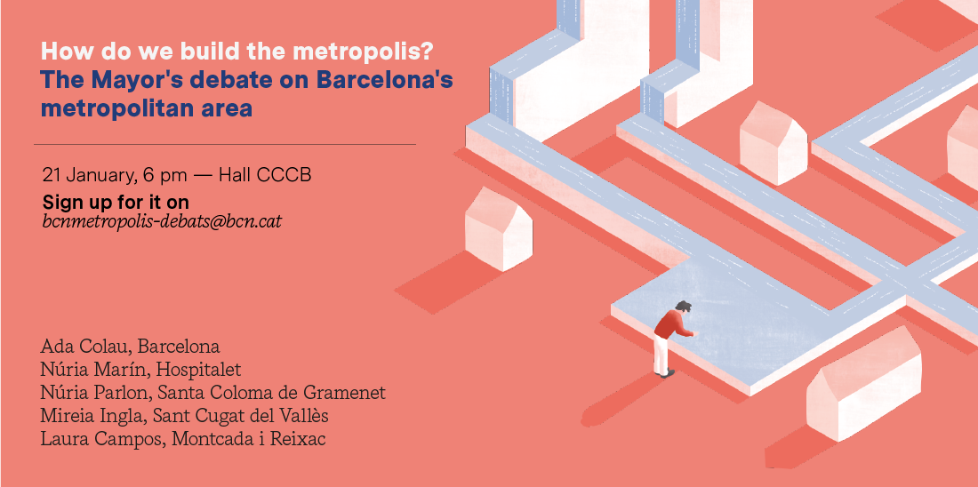 The Mayor's debate on Barcelona's metropolitan area: How do we build the metropolis?
