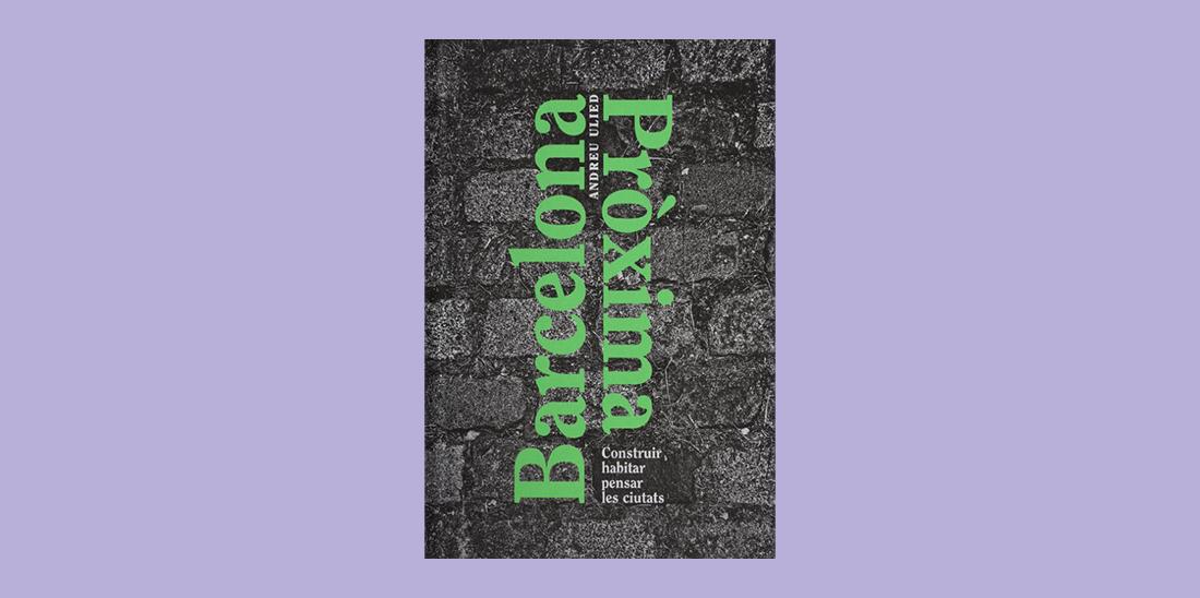 Llibre: Barcelona pròxima, Andreu Ulied