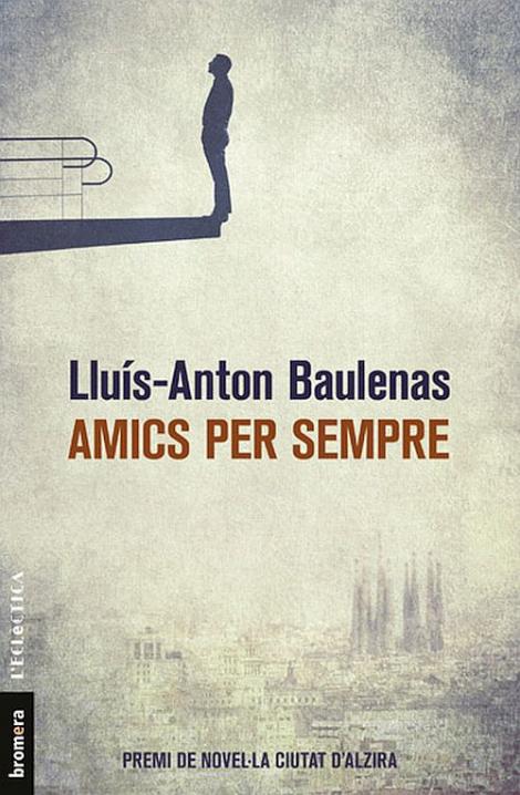 Llibre: Amics per sempre, Lluís-Anton Baulenas