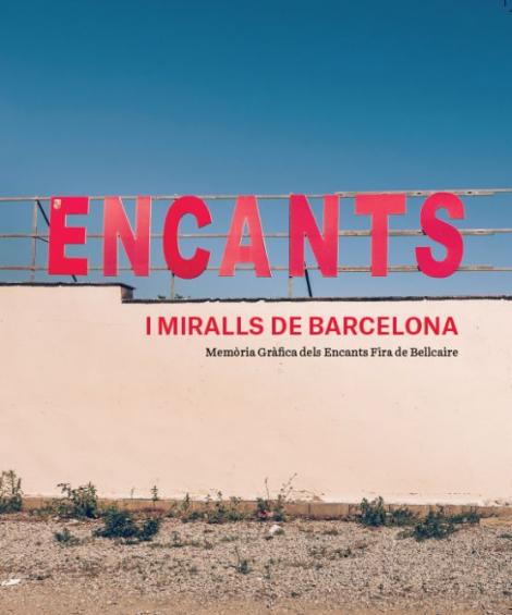 Llibre: Encants i miralls de Barcelona. Memòria Gràfica dels Encants Fira de Bellcaire, Rafael Vargas (fotografia) i Victoria Bermejo. Ajuntament de Barcelona, 2020
