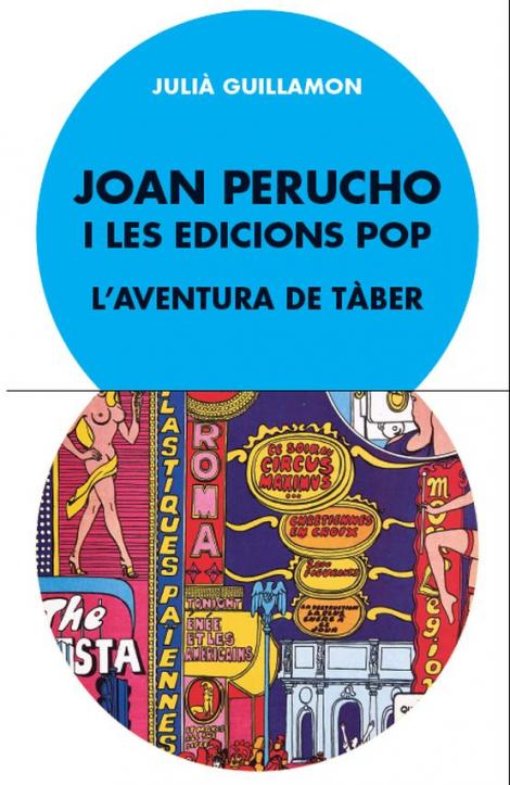 Llibre: Joan Perucho i les edicions pop. L'aventura de Tàber, Julià Guillamon. Ajuntament de Barcelona, 2020