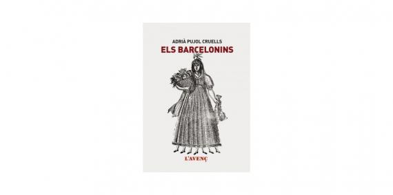 Llibre: Els Barcelonins, Adrià Pujol Cruells