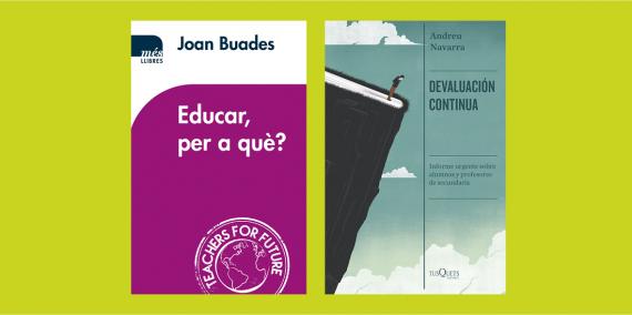 Llibres: Educar, per a què?, Joan Buades - Devaluación continua, Andreu Navarra