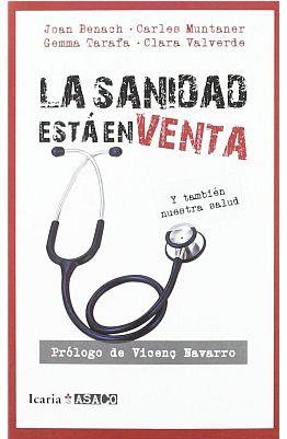 Llibre: La sanidad está en venta. Y también nuestra salud. Gemma Tarafa et al. Icaria, 2012