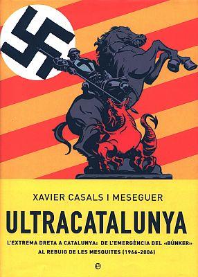 Llibre: Ultracatalunya. Xavier Casals. La esfera de los libros, 2007