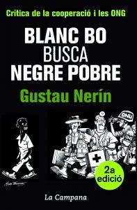 Portada de Blanc bo busca negre pobre (La campana, 2011), on critica el paper de la cooperació internacional a l'Àfrica.