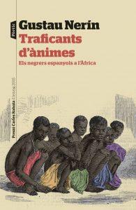 Portada del darrer llibre de Nerín, Traficants d'ànimes (Pòrtic, 2015) que tracta el paper dels esclavistes espanyols a l'Àfrica