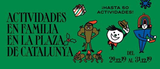 Cartel de campaña con el texto: Actividades en famlia en la plaza de Catalunya. ¡Hasta 50 Actividades! Del 20.12.19 al 31.12.19