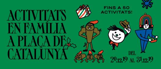 Cartell de campanya amb el text: Activitats en família a plaça de Catalunya. Fins a 50 activitats! Del 20/12/19 al 31/12/19
