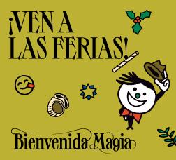 Cartel de campaña con una ilustración y el texto: ¡Ven a la ferias! Bienvenida Magia!