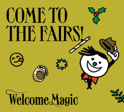Campaign banner: Come to the fairs! Welcome Magic