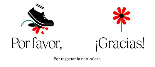 Cartel con el texto: Por respetar la naturaleza Por favor Gracias!