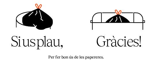 Cartell amb el text: Per fer bon us de les papereres, si us plau Gràcies!