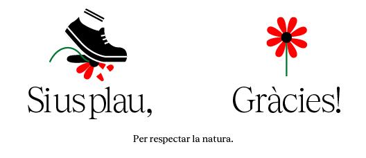 Cartell amb el text: Per respectar la natura Si us plau Gràcies!