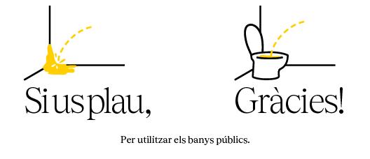 Cartell amb el text: Per utilitzar els banys públics. Si us plau Gràcies!