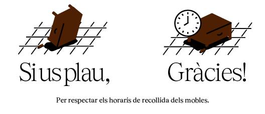 Cartell amb el text: Per respectar els horaris de recollida dels mobles. Si us plau Gràcies!