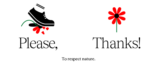 Poster with the text: Respect nature, Please Thank you!