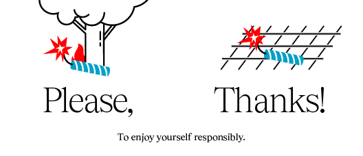 Poster with the text: Enjoy responsibly. Please thanks!
