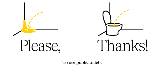 Poster with the text: Use public toilets. Please Thank you!