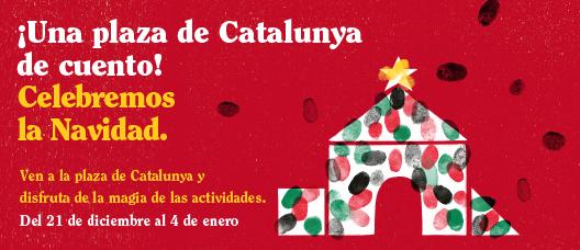 ¡Una plaza de Catalunya de cuento! Celebremos la Navidad. Ven a la plaza de Catalunya y disfruta de la magia de las actividades. Del 21 de diciembre al 4 de enero.