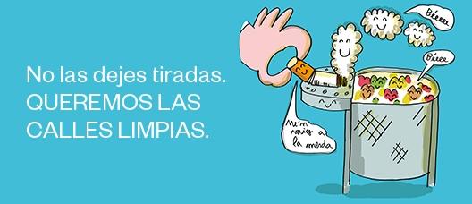 Cartel de campaña: No las dejes tiradas. Queremos las calles limpias.