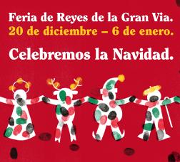 Feria de Reyes de la Gran Via. 20 de diciembre - 6 de enero. Celebremos la Navidad.