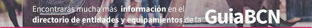 Encontrarás mucha más información en el directorio de entidades y equipamientos de la GuiBCN